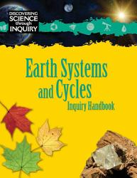 Discovering Science Through Inquiry Inquiry Handbook Earth Systems And Cycles Book PDF