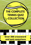 The Complete Tennis Quiz Collection