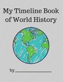 My Timeline Book of World History