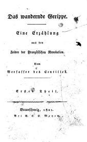 Das wandernde Gerippe: eine Erzählung aus den Zeiten der Französischen Revolution, Band 1