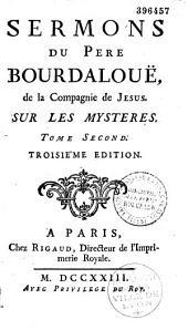 Sermons du P. Bourdaloue,... sur les Mystères