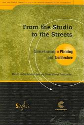 From the Studio to the Streets: Service-learning in Planning and Architecture