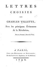 Lettres choisies de Charles Villette: sur les principaux évènemens de la révolution