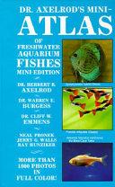 Dr. Axelrod's Mini-atlas of Freshwater Aquarium Fishes