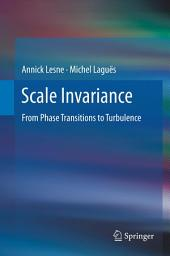 Scale Invariance: From Phase Transitions to Turbulence
