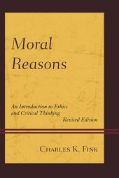 Moral Reasons: An Introduction to Ethics and Critical Thinking