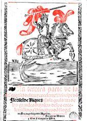 La Tercera parte de la coronica del muy excelente Principe do[n] Florisel de Niquea: en la qual trata de las grandes hazañas de ... Rogel de Grecia, y el segundo Agesilao ...