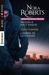Mission à haut risque - L'ombre de la passion