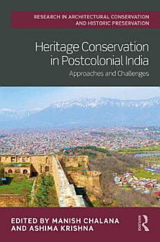 Heritage Conservation in Postcolonial India PDF