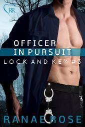 Officer in Pursuit: Lock and Key #3