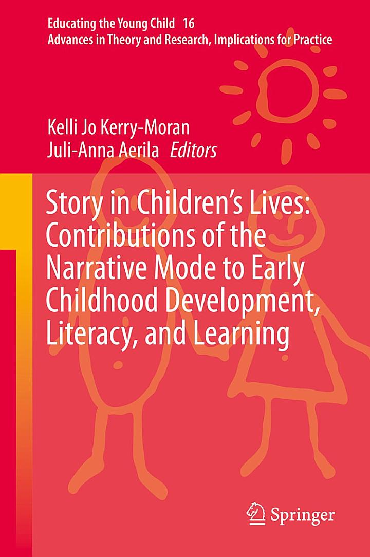 Story in Children's Lives: Contributions of the Narrative Mode to Early Childhood Development, Literacy, and Learning