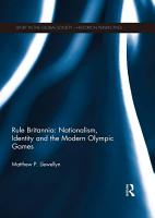 Rule Britannia  Nationalism  Identity and the Modern Olympic Games PDF