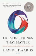 Creating Things That Matter PDF