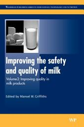 Improving the Safety and Quality of Milk: Improving Quality in Milk Products