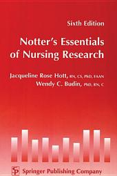 Notter's Essentials of Nursing Research: Sixth Edition, Edition 6