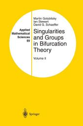 Singularities and Groups in Bifurcation Theory: Volume 2