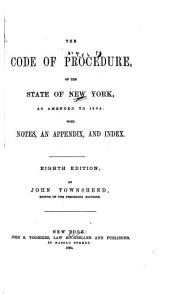 The Code of Procedure, of the State of New York, as Amended to 1864: With Notes, an Appendix, and Index