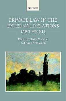 Private Law in the External Relations of the EU PDF