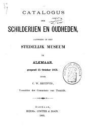 Catalogus der schilderijen en oudheden, aanwezig in het Stedelijk Museum te Alkmaar, geopend 15 October 1875