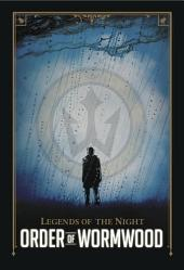 Legends of the Night - Order of Wormwood