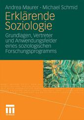 Erklärende Soziologie: Grundlagen, Vertreter und Anwendungsfelder eines soziologischen Forschungsprogramms