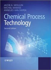 Chemical Process Technology: Edition 2