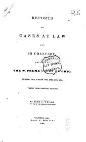 Reports of Cases at Law and in Chancery: Decided by the Supreme Court of Ohio, During the Years 1831, 1832, 1833, 1834. Taken from Original Minutes