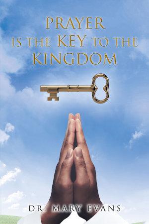 Prayer Is the Key to the Kingdom PDF