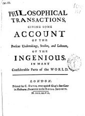 Philosophical Transactions, Giving Some Accompt of the Present Undertakings, Studies and Labors of the Ingenious in Many Considerable Parts of the World: Issues 482-483