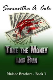 Take the Money and Run: Malone Brothers