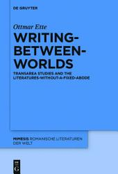 Writing-between-Worlds: TransArea Studies and the Literatures-without-a-fixed-Abode