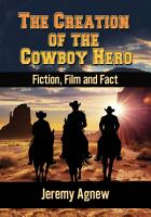 The Creation of the Cowboy Hero PDF