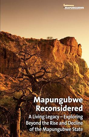 Mapungubwe Reconsidered  A Living Legacy PDF