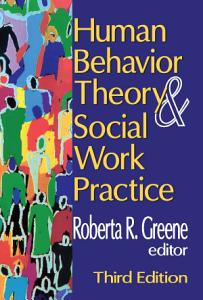 Human Behavior Theory and Social Work Practice Book