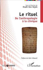 Le rituel: De l'anthropologie à la clinique