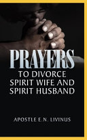 Prayers To Divorce Spirit Wife And Spirit Husband