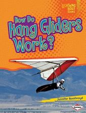 How Do Hang Gliders Work?