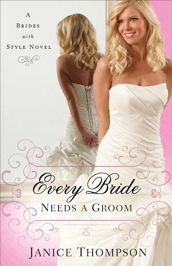 Every Bride Needs a Groom  Brides with Style Book  1  PDF