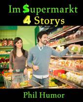 Im Supermarkt: 4 Storys