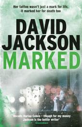 Marked: A blistering and unpredictable crime thriller