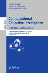 Computational Collective Intelligence. Technologies and Applications: 5th International Conference, ICCCI 2013, Craiova, Romania, September 11-13, 2013, Proceedings