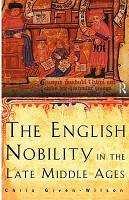 The English Nobility in the Late Middle Ages PDF