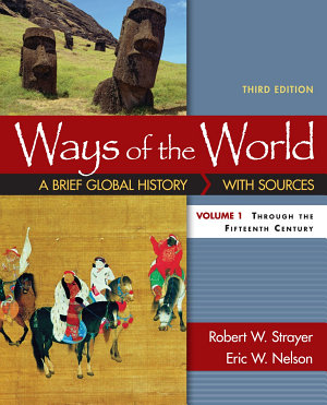 Ways of the World: A Brief Global History with Sources, Volume I