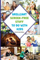 Brilliant Screen Free Stuff To Do With Kids  A Handy Reference for Parents   Grandparents