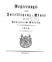 Regierungs- und Intelligenzblatt für das Königreich Baiern: 1823