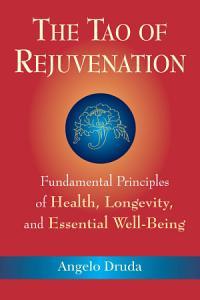 The Tao of Rejuvenation Book