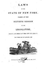 Laws of the State of New York: Passed at the ... Session of the Legislature, Volume 60