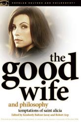 The Good Wife And Philosophy Book PDF