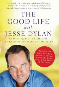 The Good Life with Jesse Dylan PDF
