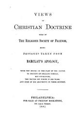 Views of Christian Doctrine Held by the Religious Society of Friends: Being Passages Taken from Barclay's Apology